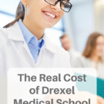 Is Drexel Medical School Tuition Actually Worth It?