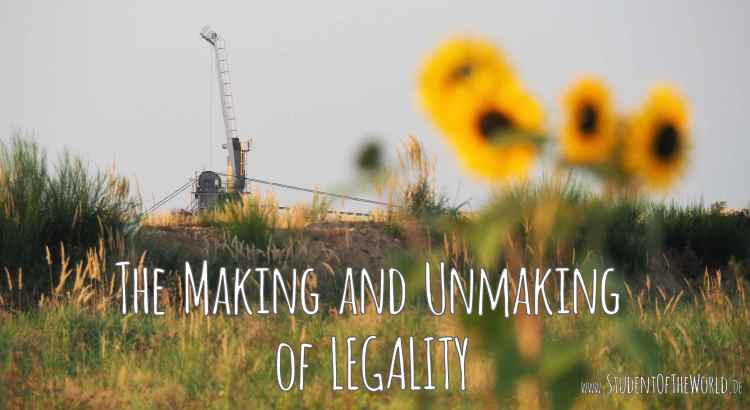 The Making and Unmaking of Legality