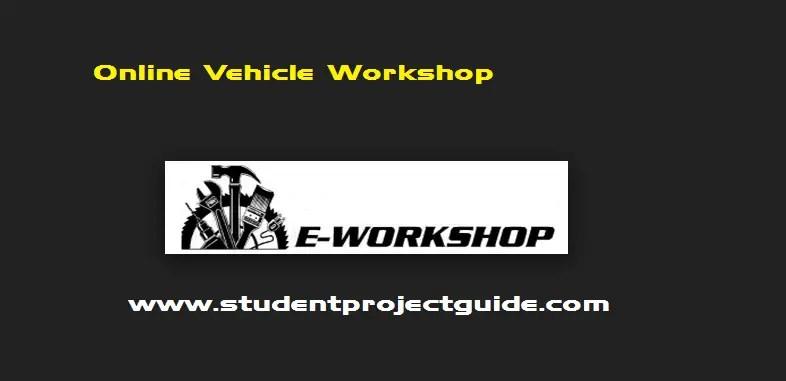 Online Vehicle Workshop