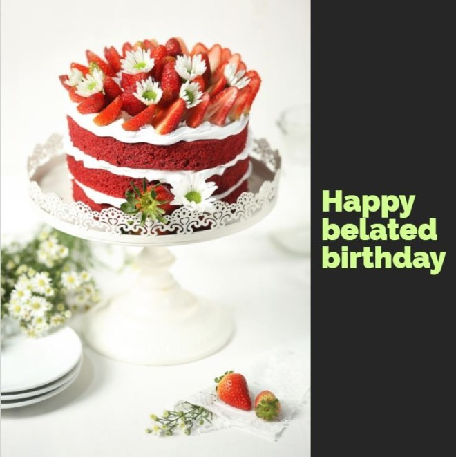 wishes for belated birthday