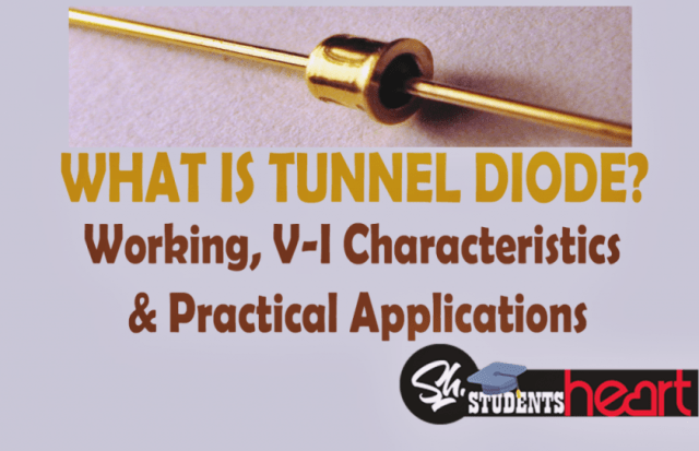 What is Tunnel Diode? Working, V-I Characteristics