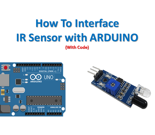 How to IR Sensor Interfacing with Arduino Code