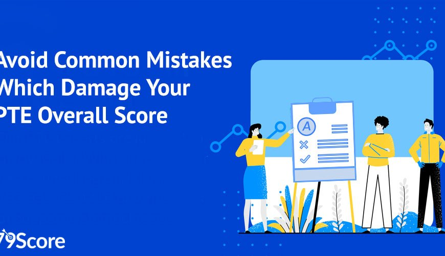 Avoid these common mistakes which damage your PTE overall score