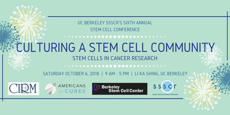 SSSCR-Berkeley Sixth Annual Stem Cell Conference: Stem Cells