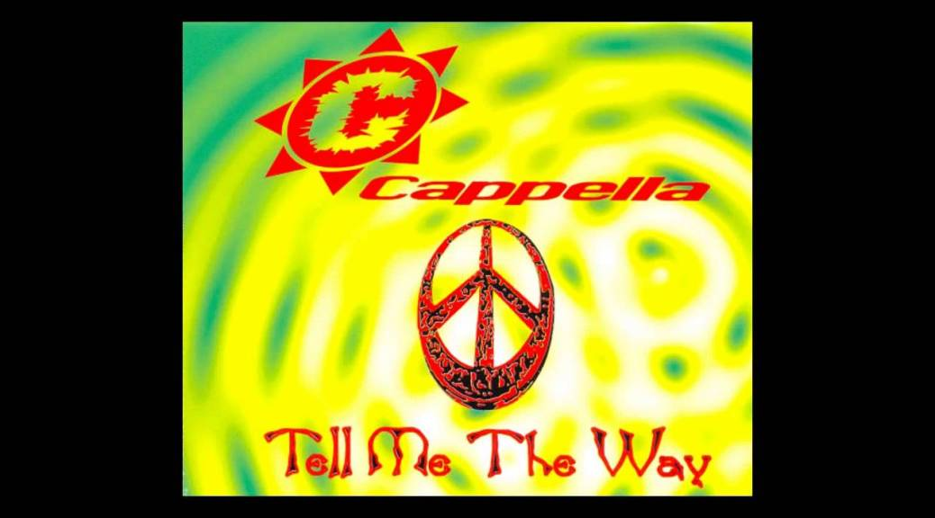 Cappella - Give me the way