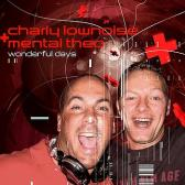 Charly Lownoise & the Mental Theo - Wonderful Days