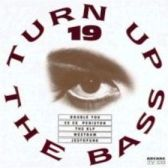 Turn up the bass 19