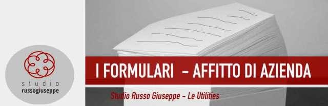 I FORMULARI - AFFITTO DI AZIENDA - STUDIO RUSSO GIUSEPPE - CONSULENZA SOCIETARIA