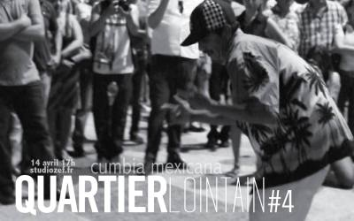 Quartier Lointain # 4 – Cumbia mexicana