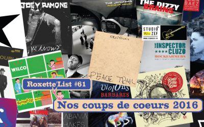 Roxette'List #60 : nos coups de cœur musicaux 2016.