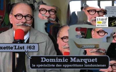Roxette'List #62 : Dominic Marquet