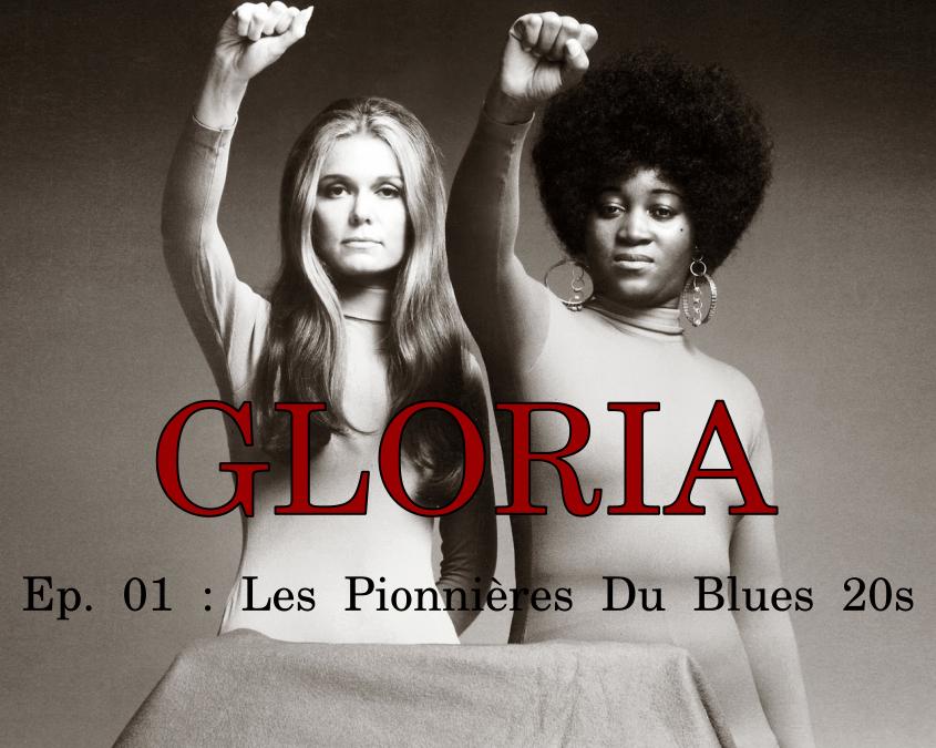Gloria ep.01 : Les Pionnières Du Blues 20s