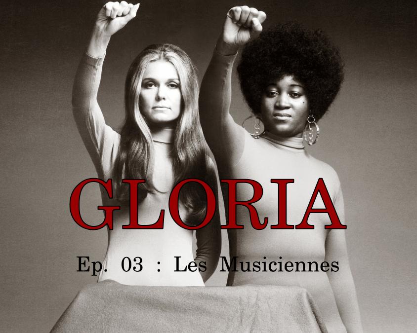 Gloria Ep. 03 : Les Musiciennes