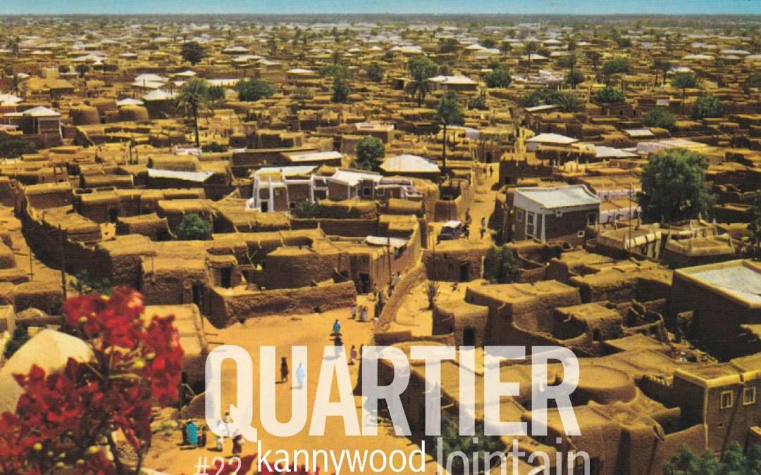 Quartier lointain – Kannywood #22