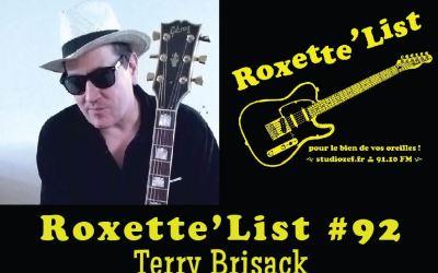 Roxette'List #92 : Terry Brisack