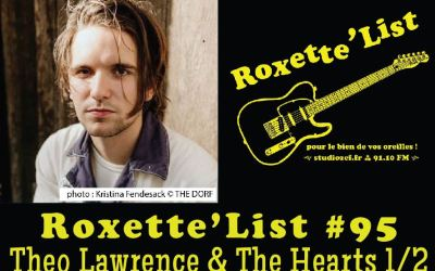 Roxette'List #95 : Theo Lawrence & The Hearts (1/2)