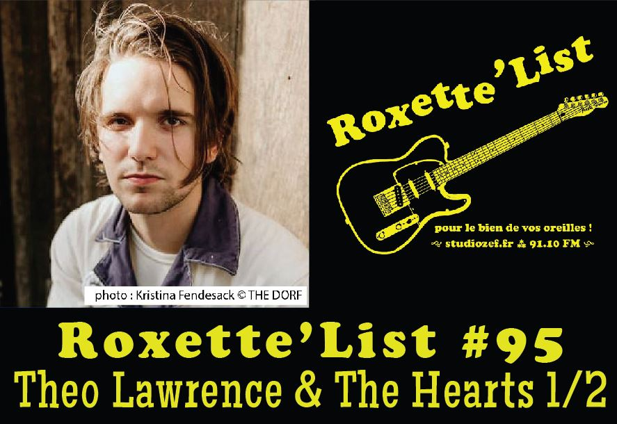 Roxette'List #95 : Theo Lawrence & The Hearts (part 1)
