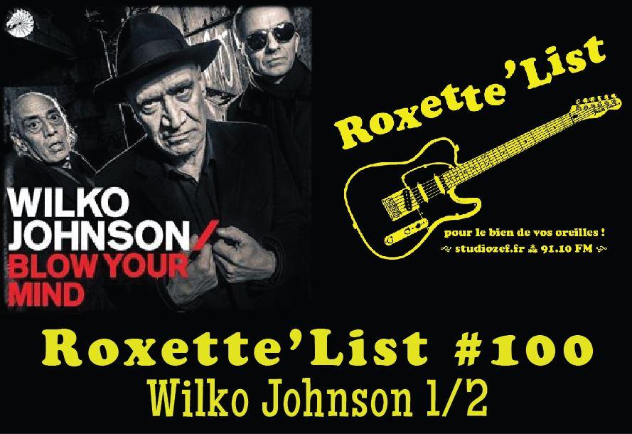 Roxette'List #100 : Wilko Johnson