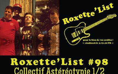 Roxette'List #98 : le collectif Astéréotypie (1/2)