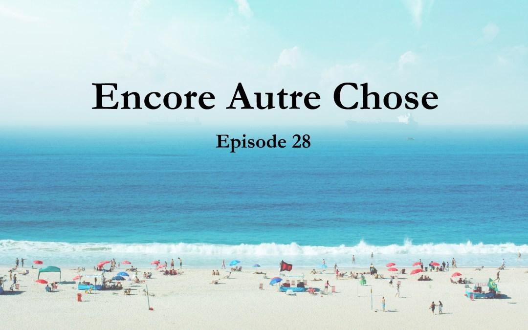 Encore Autre Chose – Ep. 28
