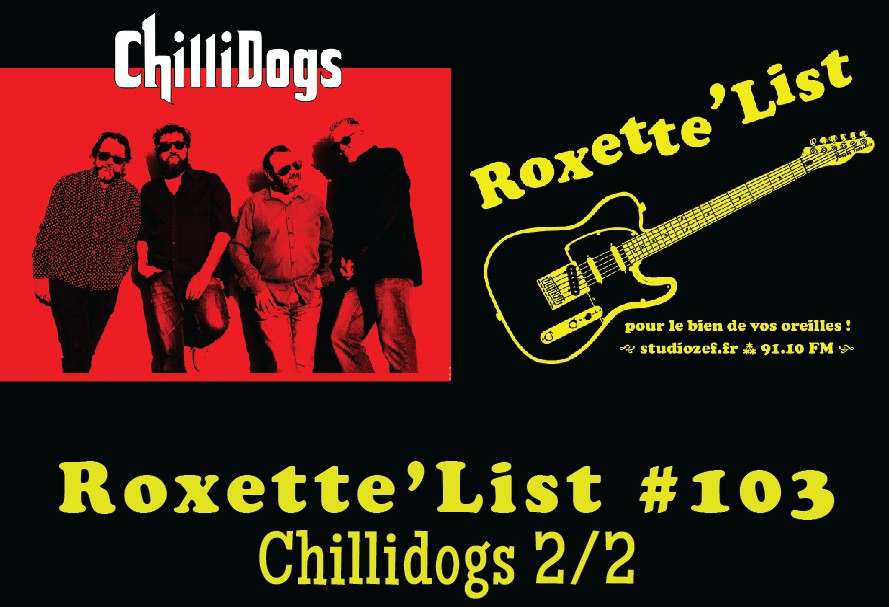 Roxette'List #103 : Chillidogs