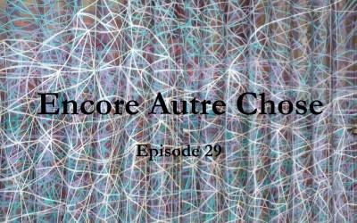 Encore Autre Chose – Ep.29