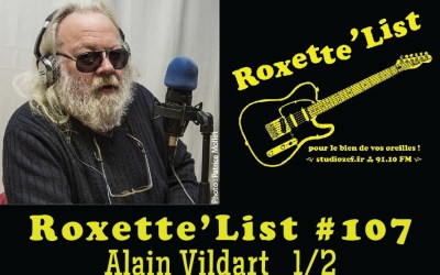 Roxette'List #107 : Alain Vildart