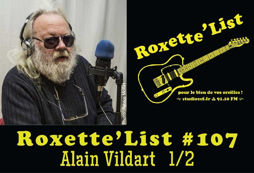 Roxette'List #107 : Alain Vildart (1/2)