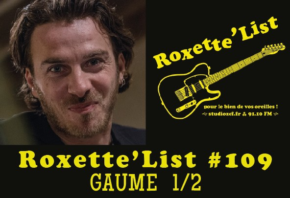 La Roxette'List #109 : Roman Gaume (1/2)