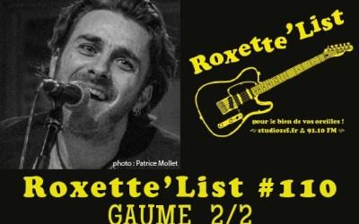 La Roxette'List #110 : Roman Gaume 2/2