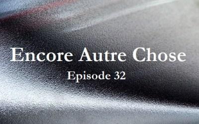 Encore Autre Chose – Ep.32