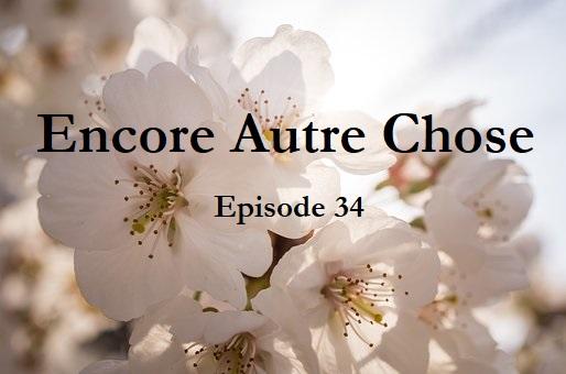 Encore Autre Chose – Ep.34
