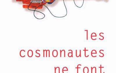 Anim'Horti 2019 # Bonus «Les cosmonautes ne font que passer» d'Elitza Gueorguieva