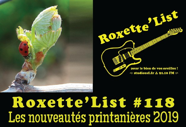 La Roxette'List #118 : les nouveautés printanières 2019