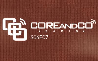 COREandCO radio S06E07
