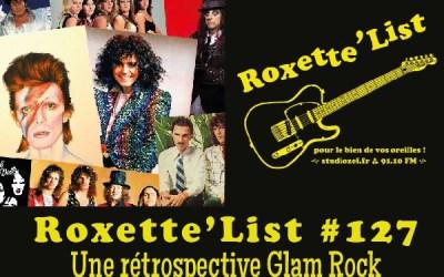 La Roxette'List #127 : le Glam Rock