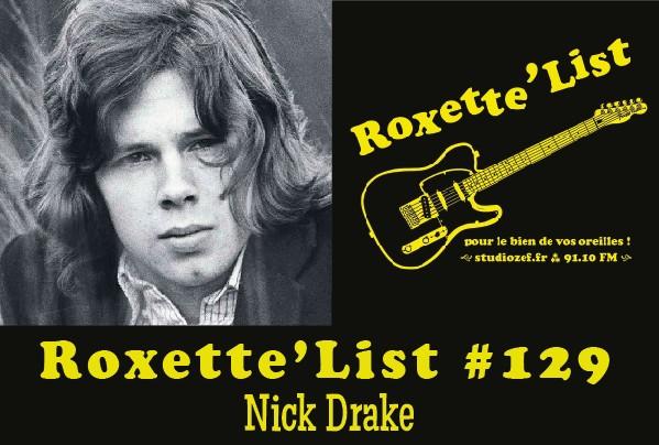 La Roxette'List #129 : Nick Drake (1/2)