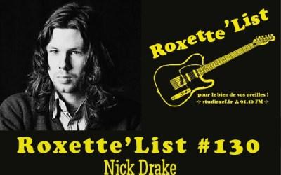 La Roxette'List #130 : Nick Drake (2/2)