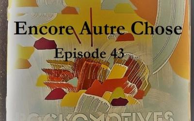 Encore Autre Chose – Episode 43