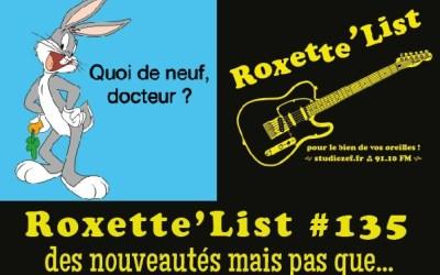 La Roxette'List #135 : des nouveautés mais pas que…