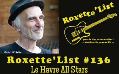 La Roxette'List # 136 : Le Havre All Stars.