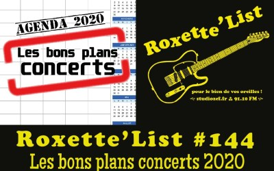 La Roxette'List #144 : les bons plans concerts 2020