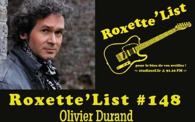 La Roxette'List #148 : Olivier Durand.