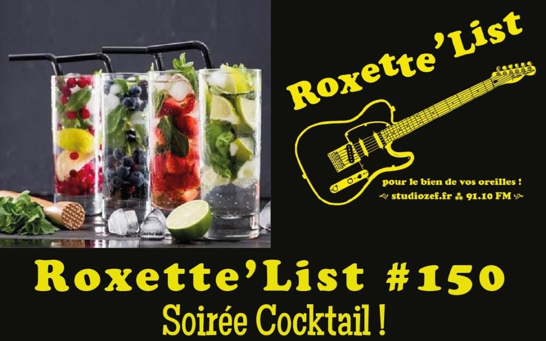 La Roxette'List #150 : soirée cocktails !