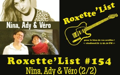 La Roxette'List #154 : Semaine « Elles » avec Nina, Ady & Véro (2/2)