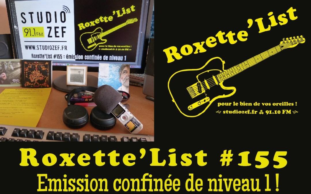 La Roxette'List #155 diffusée sur Studio Zef le 19/03/2020 : Emission confinée de niveau 1 !