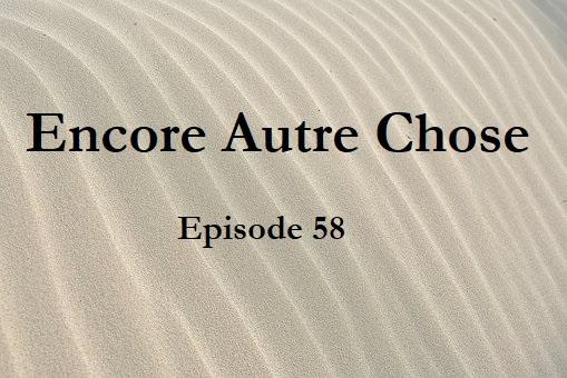 Encore Autre Chose – Ep.58