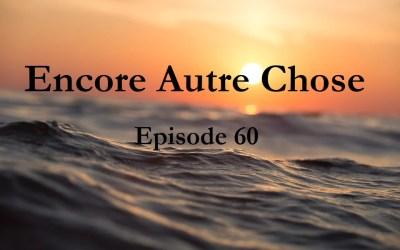 Encore Autre Chose – Ep.60