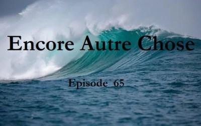Encore Autre Chose – Ep.65