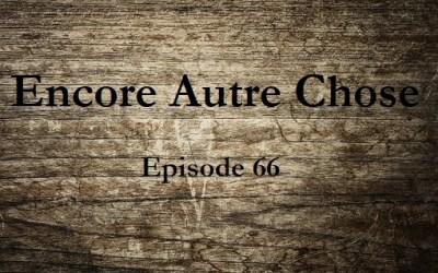 Encore Autre Chose – Ep.66